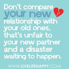 Dont compare your new relationship quotes. New Quotes, Great Quotes, Quotes To Live By, Funny Quotes, Life Quotes, Inspirational Quotes, Qoutes, Work Quotes, Meaningful Quotes