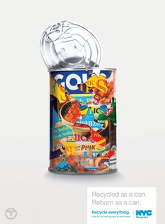 NYC Recycles: Can Give new life to old plastic. Recycle Everything. Advertising Agency: Grey, New York, USA