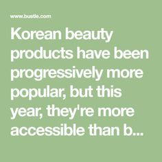 Korean beauty products have been progressively more popular, but this year, they're more accessible than before. With so many brands hitting the shelves at Sephora and other beauty counters, the selection process can be a little overwhelming. That's …