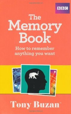 The Memory Book: How to Remember Anything You Want by Tony Buzan Speed Reading, Process Improvement, Order Book, Psychology Books, Reading Quotes, Science Books, Memory Books, Paperback Books, Book Lists