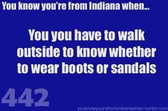 Know you're from Indiana when you have to go outside to figure out the shoes for the day