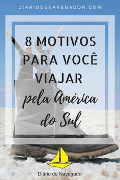 Viajar pela América do Sul é um dos grandes prazeres da vida de um viajante. O nosso continente tem uma incrível soma de destinos, experiências, histórias e paisagens para todos os gostos. De praia a picos de neve, temos de tudo. E sem andar tanto assim! Então, você já parou para pensar nos motivos para você viajar pela América do Sul? Explore, Blog, Travel, Vertical, Patagonia, Wanderlust, Travel Inspiration, Travel Tips, Travel Themes