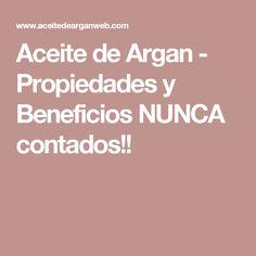 Aceite de Argan - Propiedades y Beneficios NUNCA contados!!