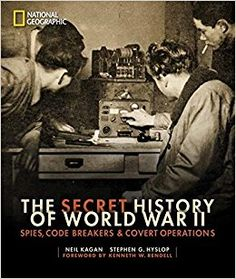 Read Book: The Secret History of World War II, Spies, Code Breakers, and Covert Operations - Reading Free eBook / PDF Vigan, Enigma Machine, Covert Operation, Code Breaker, Psychological Warfare, Delphine, The Secret History, Free Pdf Books, History Books