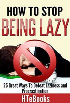 571 best kickass books images on pinterest free kindle book how to stop being lazy 25 great ways to defeat laziness and procrastination how to ebooks book fandeluxe Image collections