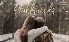 Cling to Jesus and those rare friends who point you back to Him and help you remember you are beloved and beautiful. Praise God for the women in your life who friend you well.