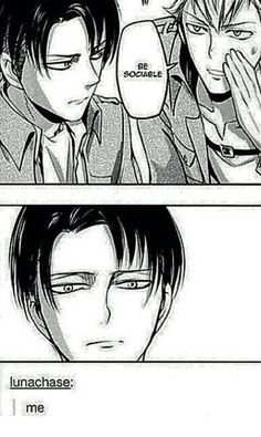 Levi Attack on Titan. LOL this happened to me back in high school, when my bff told me to..I was like omg why.