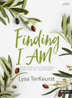 Finding I AM - Bible Study Book: How Jesus Fully Satisfies the Cry of Your Heart By: Lysa TerKeurst {Lifeway} Small Group Bible Studies, Bible Study Group, Finding I Am, Finding Peace, Online Bible Study, I Am Statements, Christian Resources, Thing 1, Free Reading