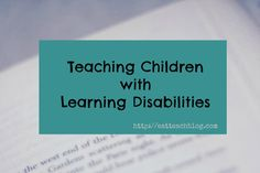 Teaching Children with #LearningDisabilities requires you to understand how they learn. #SpecialEducation