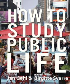 How to Study Public Life by Jan Gehl