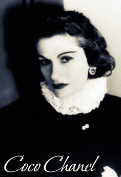 Coco Chanel....In my opinion, she created the most beautiful and classic items in the world of fashion!