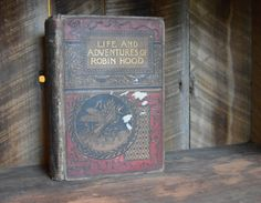 The Life and Adventures of Robin Hood; Vintage Book; Classic Novel