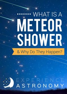 What is a Meteor Shower and Why Do They Happen?