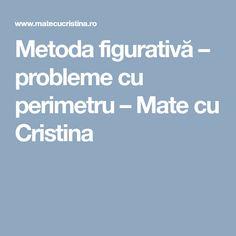 Metoda figurativă – probleme cu perimetru – Mate cu Cristina