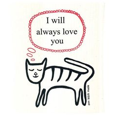 I will always love you you know the song? Are you a cat lover?If so, this is the dishcloth for cellulose, cotton.Printed with water based in Cat Text, I Always Love You, Dishcloth, Cat Lovers, Ann, Printed, Prints