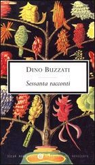 Sessanta racconti - Dino Buzzati