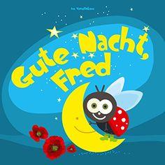 Gute Nacht, Fred: Gute Nacht Geschichte für Kinder (Alter 2-6) (Märchen Einschlafbuch)