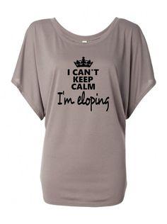 I-cant-keep-calm-im-eloping AHHHHHHHHH I love this