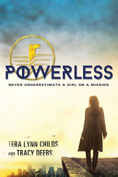 Powerless by Tera Lynn Childs & Tracy Deebs - @teralynnchilds, @SourcebooksFire, #Science_Fiction, #Young_Adult, 5 out of 5 (exceptional) - May