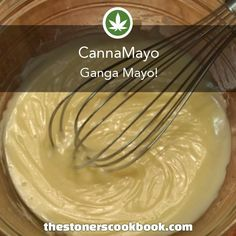 CannaMayo from the The Stoner's Cookbook Weed Recipes, Marijuana Recipes, Cannabis Edibles, Cannabis Shop, Stoner Food, Incredible Edibles, Special Recipes, Learn To Cook, Smoking Weed