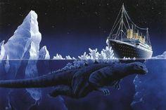 Godzilla sang the Titanic! (source unknown)