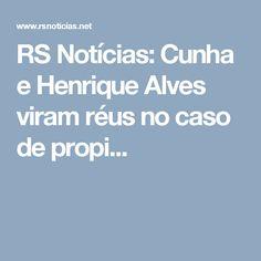 RS Notícias: Cunha e Henrique Alves viram réus no caso de propi...