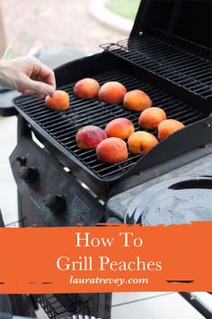DIY Summer - How To Grill Peaches. Get the recipe for grilled peaches with cinnamon whipped cream. A crowd pleaser and family favorite for sure.