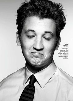Miles Teller - I really liked him in the new FootLoose movie. They picked a good replacement.