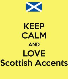 Keep Calm And Love Scottish Accents