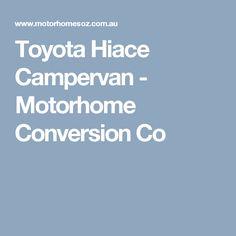 Toyota Hiace Campervan - Motorhome Conversion Co