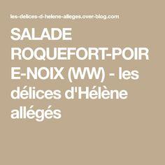 SALADE ROQUEFORT-POIRE-NOIX (WW) - les délices d'Hélène allégés