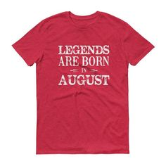 Men's Legends are born in August Birthday t-shirt