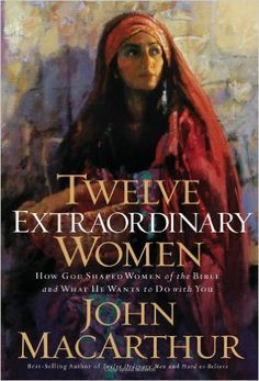 Twelve Extraordinary Women: How God Shaped Women of the Bible, and What He Wants to Do with You by John MacArthur. Did this one in Sunday school --these women were amazing, but if you are pinning this you probably already know that:) John Macarthur, 5 Solas, Books To Read, My Books, Old And New Testament, Women Of Faith, Reading Lists, Reading Time, Reading Books