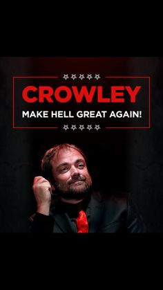 Make hell great again .... Vote Crowley... demonic minds think alike! (Smh)