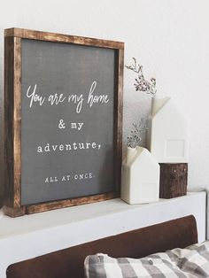 * You are my Home and My Adventure, All At Once * {Painted Wood Sign} We are in LOVE with this NEW sign design! The dark gray background contrasts so well with the brown stained frame and white painted lettering. It is perfectly modern and still perfectly rustic at the same time
