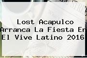 http://tecnoautos.com/wp-content/uploads/imagenes/tendencias/thumbs/lost-acapulco-arranca-la-fiesta-en-el-vive-latino-2016.jpg Vive Latino 2016. Lost Acapulco arranca la fiesta en el Vive Latino 2016, Enlaces, Imágenes, Videos y Tweets - http://tecnoautos.com/actualidad/vive-latino-2016-lost-acapulco-arranca-la-fiesta-en-el-vive-latino-2016/