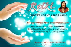 Reiki Healing with Dr. Lavina Gupta  Connect With Your Own Spirituality  Reiki is God's grace in its purest form. Reiki heals the body, mind and soul, bringing them into harmony and creating peace.  Meet Dr. Lavina Gupta for reiki healing that provides the strength you need to maintain your health, balance, and well being on all levels-physical, emotional, mental, and spiritual.  For more info, visit http://www.reikisadhna.com/ and call at +91-9811120586, 9953005749