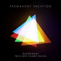 Zuckerhut (remixes) by Permanent Vacation