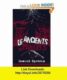 Of Ancients and Angels (9781424196388) Samuel Epstein , ISBN-10: 1424196388  , ISBN-13: 978-1424196388 ,  , tutorials , pdf , ebook , torrent , downloads , rapidshare , filesonic , hotfile , megaupload , fileserve