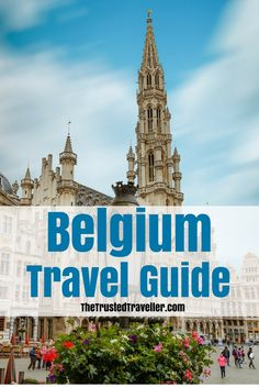 Get all the information you need to start your travel planning for a trip to Belgium - Belgium Travel Guide - The Trusted Traveller