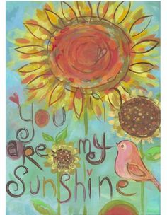 You Are My Sunshine Art Print :)