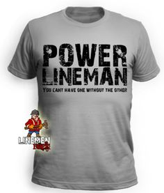 Power lineman you can't have one without the other- lineman shirts Power Lineman, Lineman Shirts, American, Mens Tops, T Shirt, Fashion, Supreme T Shirt, Moda, Tee Shirt