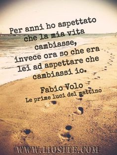 Fabio Volo - Per anni ho aspettatto . Italian Phrases, Italian Quotes, Book Quotes, Me Quotes, Meaningful Quotes, Inspirational Quotes, Important Quotes, Feelings Words, Learning Italian