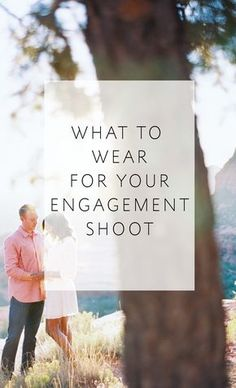 4 Tips on what to wear for your engagement photos, plus killer outfit inspiration!