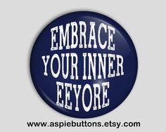 Inner Eeyore Pin Backed Button/Badge by AspieButtons on Etsy, $2.00