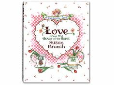 Susan Branch Love from the Heart of the Home