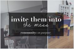 Invite Them Into the Mess {Guest Post} — Journey Mercies Best Of Journey, Invite, Invitations, Stop Worrying, Christian Women, Love People, Purpose, Encouragement, Community