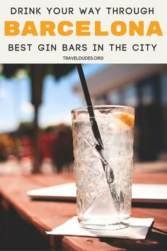 A guide to the best gin bars in Barcelona, Spain. Tips for drinking your way through Barcelona in style - nightlife and bars in the city. Travel in Europe. | Travel Dudes Travel Community