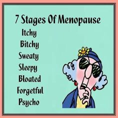 Seven stages of Menopause. Or the seven dwarves. Aunty Acid, Funny Cute, Haha Funny, Hilarious Sayings, Hilarious Jokes, Hot Flashes, Menopause Humor, Menopause Symptoms, El Humor