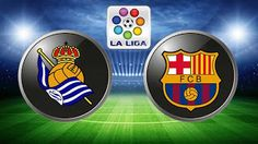 Portail des Frequences des chaines: Real Sociedad vs FC Barcelona